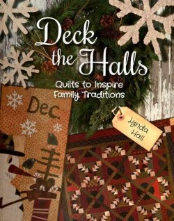 Deck the Halls - Quilts to Inspire Family Traditions