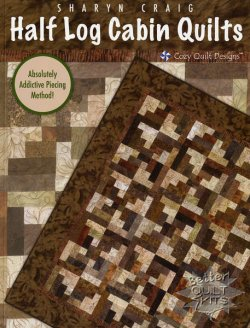 Half Log Cabin Quilts by Sharyn Craig