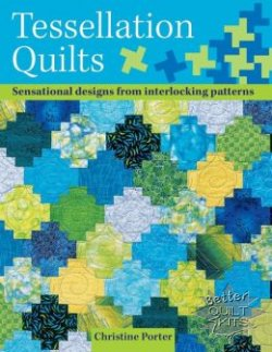 Tessellation Quilts: Sensational Designs From Interlocking Patterns