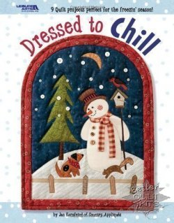 Dressed To Chill - 9 Quilt Projects Pefect For The Freezin' Season
