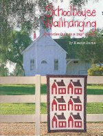 Schoolhouse Wallhanging From Quilt in a Day Books by Eleanor Burns